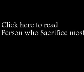 Click here to read Person who Sacrifice Most
